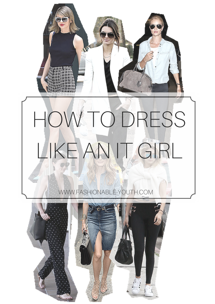 HOW TO DRESS LIKE AN IT GIRL